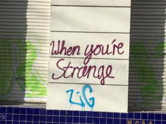 """When you are strange""-Graffiti in Neukölln"